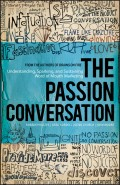 The Passion Conversation. Understanding, Sparking, and Sustaining Word of Mouth Marketing