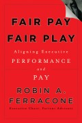 Fair Pay, Fair Play. Aligning Executive Performance and Pay