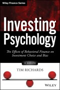 Investing Psychology. The Effects of Behavioral Finance on Investment Choice and Bias