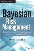 Bayesian Risk Management. A Guide to Model Risk and Sequential Learning in Financial Markets