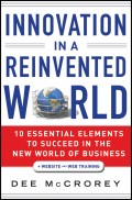 Innovation in a Reinvented World. 10 Essential Elements to Succeed in the New World of Business