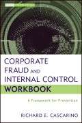 Corporate Fraud and Internal Control Workbook. A Framework for Prevention