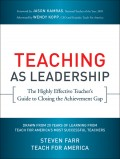 Teaching As Leadership. The Highly Effective Teacher's Guide to Closing the Achievement Gap