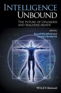Intelligence Unbound. The Future of Uploaded and Machine Minds