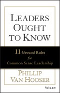 Leaders Ought to Know. 11 Ground Rules for Common Sense Leadership