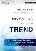 Investing with the Trend. A Rules-based Approach to Money Management