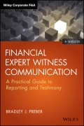 Financial Expert Witness Communication. A Practical Guide to Reporting and Testimony