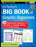 The Teacher's Big Book of Graphic Organizers. 100 Reproducible Organizers that Help Kids with Reading, Writing, and the Content Areas
