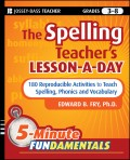 The Spelling Teacher's Lesson-a-Day. 180 Reproducible Activities to Teach Spelling, Phonics, and Vocabulary