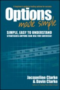 Options Made Simple. A Beginner's Guide to Trading Options for Success
