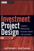 Investment Project Design. A Guide to Financial and Economic Analysis with Constraints
