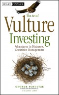 The Art of Vulture Investing. Adventures in Distressed Securities Management