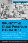 Quantitative Credit Portfolio Management. Practical Innovations for Measuring and Controlling Liquidity, Spread, and Issuer Concentration Risk