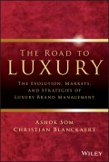 The Road To Luxury. The Evolution, Markets and Strategies of Luxury Brand Management