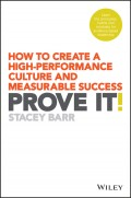 Prove It!. How to Create a High-Performance Culture and Measurable Success