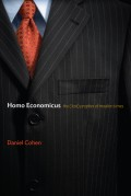 Homo Economicus. The (Lost) Prophet of Modern Times