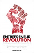 Entrepreneur Revolution. How to develop your entrepreneurial mindset and start a business that works
