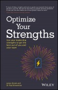 Optimize Your Strengths. Use your leadership strengths to get the best out of you and your team