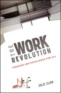 The Work Revolution. Freedom and Excellence for All