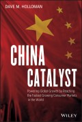 China Catalyst. Powering Global Growth by Reaching the Fastest Growing Consumer Market in the World