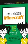 Modding Minecraft. Build Your Own Minecraft Mods!