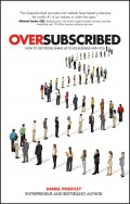 Oversubscribed. How to Get People Lining Up to Do Business with You