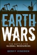 Earth Wars. The Battle for Global Resources