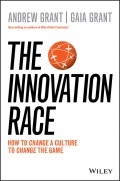 The Innovation Race. How to Change a Culture to Change the Game