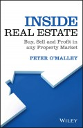 Inside Real Estate. Buy, Sell and Profit in any Property Market