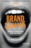Brand Famous. How to get everyone talking about your business