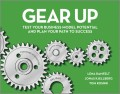 Gear Up. Test Your Business Model Potential and Plan Your Path to Success