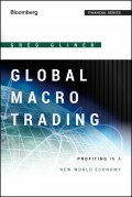 Global Macro Trading. Profiting in a New World Economy