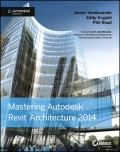 Mastering Autodesk Revit Architecture 2014. Autodesk Official Press