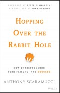 Hopping over the Rabbit Hole. How Entrepreneurs Turn Failure into Success