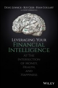 Leveraging Your Financial Intelligence. At the Intersection of Money, Health, and Happiness