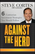 Against the Herd. 6 Contrarian Investment Strategies You Should Follow