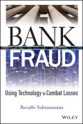 Bank Fraud. Using Technology to Combat Losses
