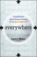 Everywhere. Comprehensive Digital Business Strategy for the Social Media Era