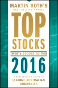 Top Stocks 2016. A Sharebuyer's Guide to Leading Australian Companies