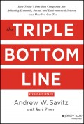The Triple Bottom Line. How Today's Best-Run Companies Are Achieving Economic, Social and Environmental Success - and How You Can Too