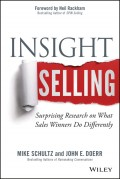 Insight Selling. Surprising Research on What Sales Winners Do Differently