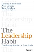 The Leadership Habit. Transforming Behaviors to Drive Results