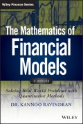 The Mathematics of Financial Models. Solving Real-World Problems with Quantitative Methods