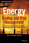 Energy Trading and Risk Management. A Practical Approach to Hedging, Trading and Portfolio Diversification