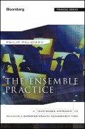 The Ensemble Practice. A Team-Based Approach to Building a Superior Wealth Management Firm