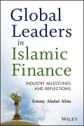 Global Leaders in Islamic Finance. Industry Milestones and Reflections