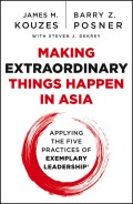 Making Extraordinary Things Happen in Asia. Applying The Five Practices of Exemplary Leadership