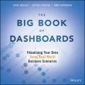 The Big Book of Dashboards. Visualizing Your Data Using Real-World Business Scenarios