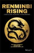 Renminbi Rising. A New Global Monetary System Emerges