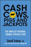 Cash Cows, Pigs and Jackpots. The Simplest Personal Finance Strategy Ever